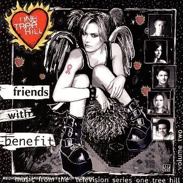 One Tree Hill Music (Friends with Benefit: Music from the Television Series One Tree Hill, Vol. 2 by One Tree Hill-Vol. 2 (2006-02-07))
