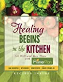 img - for Healing Begins in the Kitchen: Get Well and Stay There with the Misner Plan book / textbook / text book