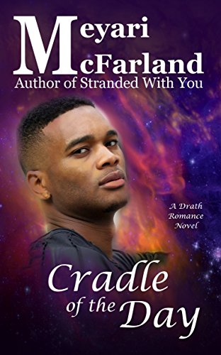 Cradle of the Day: A Drath Romance Novel (Drath Verse Book 14)