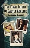 The Final Flight of Castle Adeline, Nicholas Ambrose, 1492906212