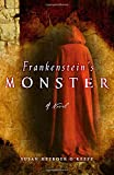 Frankenstein's Monster: A Novel