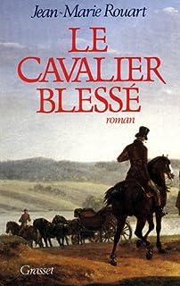 Le Cavalier blessé, Rouart, Jean-Marie