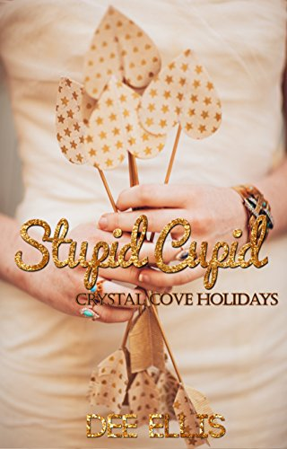 Stupid Cupid: A Crystal Cove Holiday