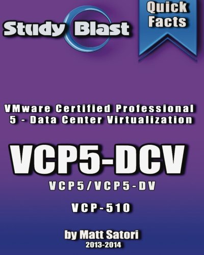 Study Blast VMware Certified Professional - Datacenter Virtualization VCP5-DV Study Guide: VM Ware VCP-510 (VCP5-DV - VCP5-DCV) ebook