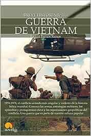 Breve historia de la Guerra de Vietnam: Amazon.es: Raquel