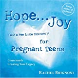 Hope ... Joy (and a Few Little THOUGHTS) for Pregnant Teens, Rachel Brignoni, 0979562600