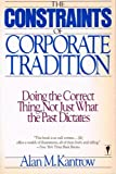 The Constraints of Corporate Tradition, Alan M. Kantrow, 0060915293