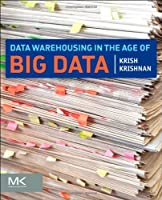 Data Warehousing in the Age of Big Data Front Cover