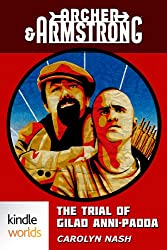 Archer & Armstrong: The Trial of Gilad Anni-Padda (Kindle Worlds Novella)