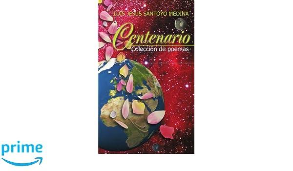 Centenario: Colección de poemas (Spanish Edition): Luís ...