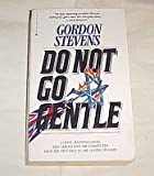 Do Not Go Gentle, Gordon Stevens, 037397101X