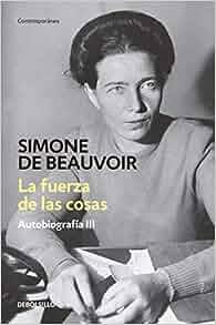 FUERZA DE LAS COSAS, LA: Simone de Beauvoir: 9786073156370: Amazon.com: Books