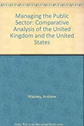 Managing the Public Sector: Comparative Analysis of the United Kingdom and the United States