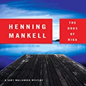 The Dogs of Riga: A Kurt Wallander Mystery | Henning Mankell