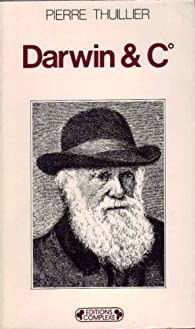 Darwin and C° par Pierre Thuillier