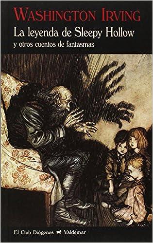 La Leyenda De Sleepy Hollow Y Otros Cuentos De Fantasmas El Club Diógenes: Amazon.es: Irving, Washington: Libros