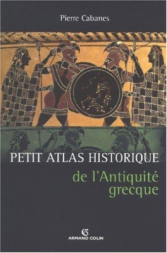 Petit Atlas historique de l'Antiquité grecque Broché – 16 mai 2007 Pierre Cabanes ARMAND COLIN 2200351828 TL2200351828
