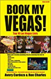 Book My Vegas!, Avery Cardoza and Ron Charles, 1580423221