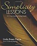 Simplicity Lessons, Linda Breen Pierce, 0967206790