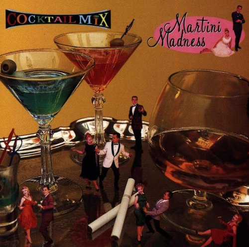 Cocktail Mix, Vol. 2: Martini Madness by Unknown