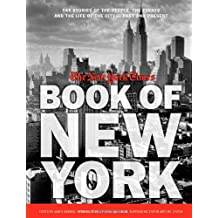 The New York Times Book of New York: Stories of the People, the Streets, and the Life of the City Past and Present ,by The New York Times ( 2009 ) Hardcover