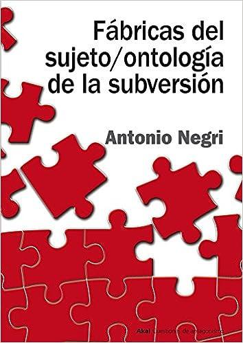 Fábricas del sujeto / ontología de la subversión Cuestiones de antagonismo: Amazon.es: Antonio Negri, Marta Malo de Molina, Raúl Sánchez Cedillo: Libros
