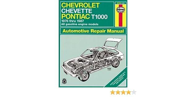 chevrolet chevette and pontiac t1000 1976 thru 1987 all gasoline rh amazon com
