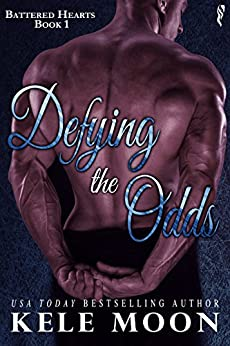 Defying the Odds (Battered Hearts Book 1) by [Moon, Kele]