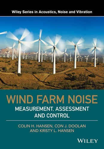 Wind Farm Noise: Measurement, Assessment (Wiley Series in Acoustics Noise and Vibration)
