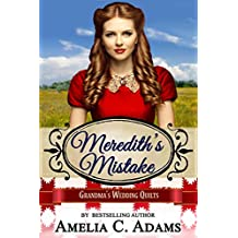 Meredith's Mistake (Grandma's Wedding Quilts Book 4)