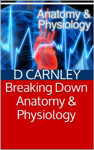 Book: Breaking Down Anatomy & Physiology by D Carnley