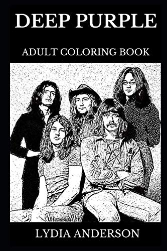 Deep Purple Adult Coloring Book: Legendary English Rock Stars and Famous Heavy Metal and Hard Rock Pioneers, Iconic Ian Gillan and Ritchie Blackmoore Inspired Adult Coloring Book (Deep Purple Books)