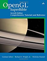 OpenGL Superbible: Comprehensive Tutorial and Reference, 7th Edition Front Cover