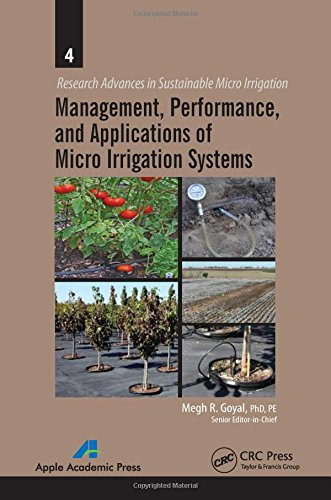 Management, Performance, and Applications of Micro Irrigation Systems (Research Advances in Sustainable Micro Irrigation)