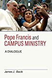 img - for Pope Francis and Campus Ministry book / textbook / text book