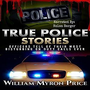 True Police Stories Audiobook