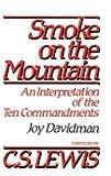 Smoke on the Mountain: An Interpretation of the Ten Commandments