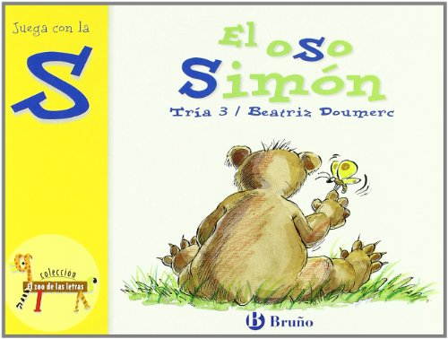 El oso Simon / Simon the Bear: Juega con la S / Play with S (El zoo de las letras / The Zoo of the Alphabets) (Spanish Edition) by Editorial Bruno