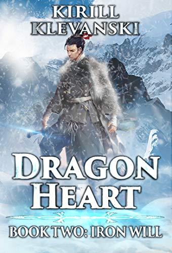 Amazon com: Dragon Heart: Iron Will  LitRPG Wuxia Series