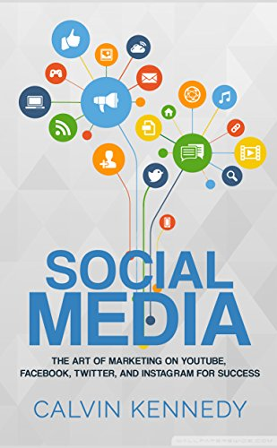 Download PDF Social Media - The Art of Marketing on YouTube, Facebook, Twitter, and Instagram for Success
