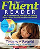 The Fluent Reader (2nd Edition): Oral & Silent Reading Strategies for Building Fluency, Word Recognition & Comprehension, Timothy Rasinski, 0545108365