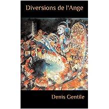 Diversions de l'Ange (French Edition)