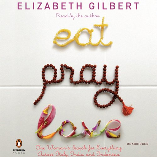 Pdf Travel Eat, Pray, Love: One Woman's Search for Everything Across Italy, India, and Indonesia