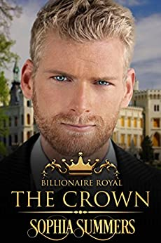 The Crown (Billionaire Royals Book 2) by [Summers, Sophia]