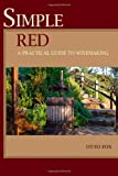 Simple Red - A Practical Guide to Winemaking, Otto Fox, 145645045X