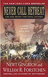 Never Call Retreat: Lee and Grant: The Final Victory: A Novel of the Civil War (Gettysburg)