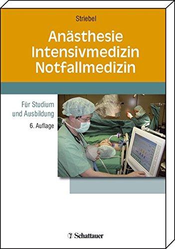 Anästhesie - Intensivmedizin - Notfallmedizin: Für Studium und Ausbildung