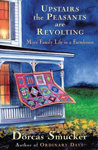 Upstairs the Peasants are Revolting: More Family Life In A Farmhouse