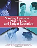 img - for Nursing Assessment, Plan of Care, and Patient Education: The Foundation of Patient Care book / textbook / text book
