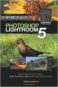 Photoshop Lightroom 5 (Indonesian Edition): Jubilee Enterprise